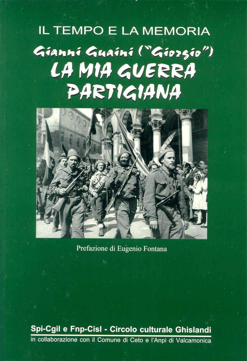 Guaini_il tempo e la memoria_la mia guerra partigiana.jpg
