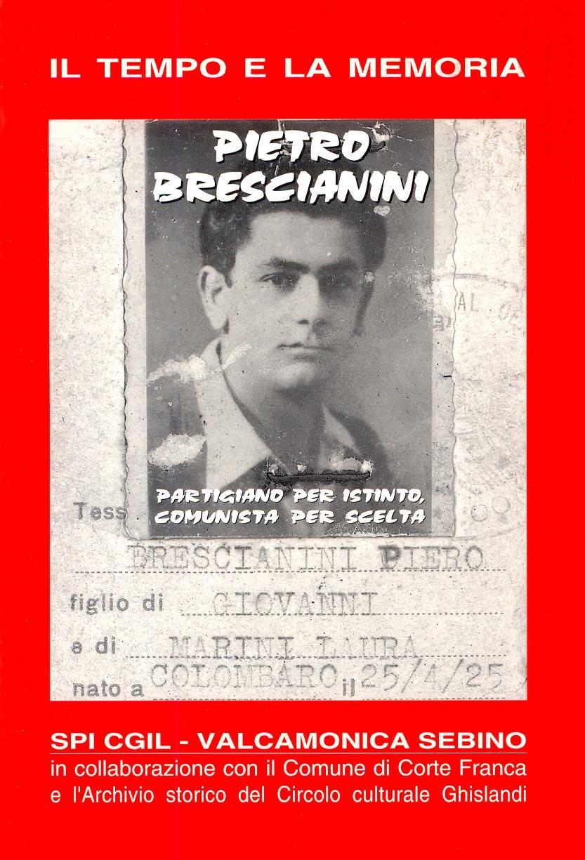 Brescianini_il tempo e la memoria_partigiano per istitnto comunista per scelta