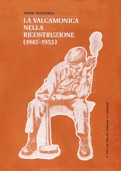 La Valcamonica nella ricostruzione (1946-1953)_Mimmo Franzinelli.png