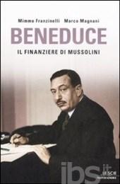 Beneduce. Il finanziere di Mussolini - Le Scie (Mondadori)